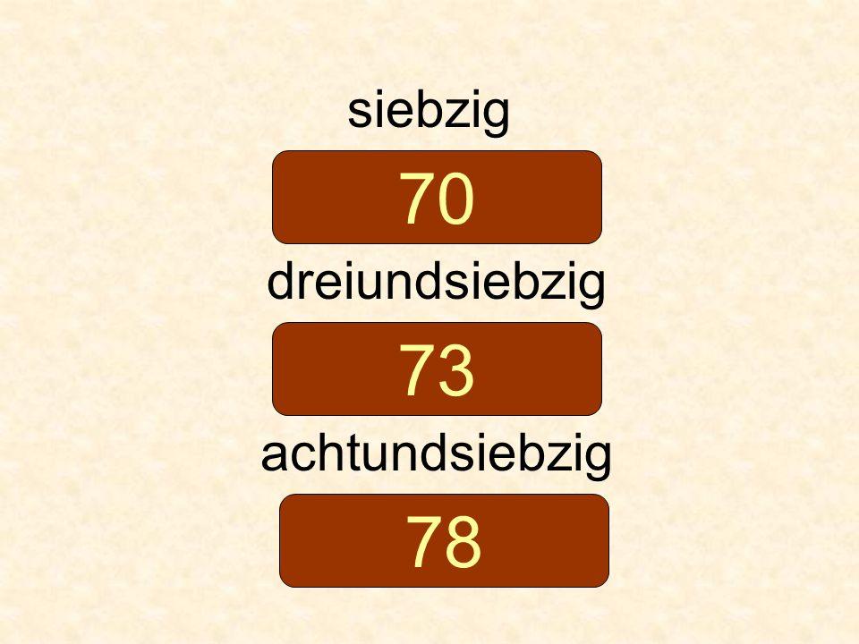siebzig dreiundsiebzig achtundsiebzig 70 73 78