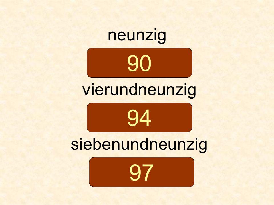 neunzig vierundneunzig siebenundneunzig 90 94 97