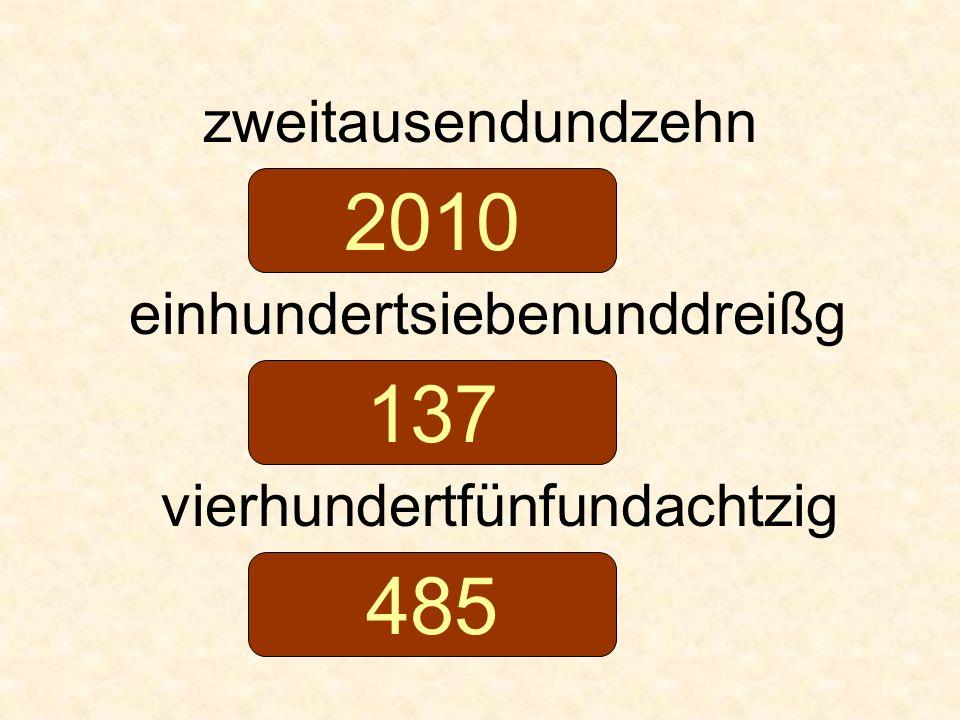 zweitausendundzehn einhundertsiebenunddreißg vierhundertfünfundachtzig 2010 137 485