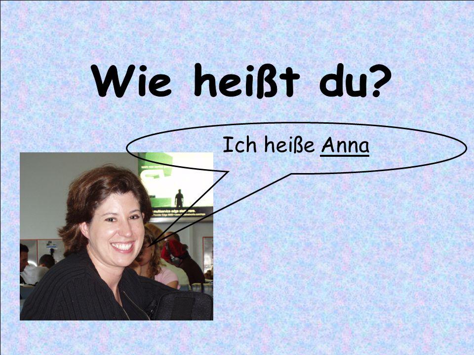 Ich heiße Anna