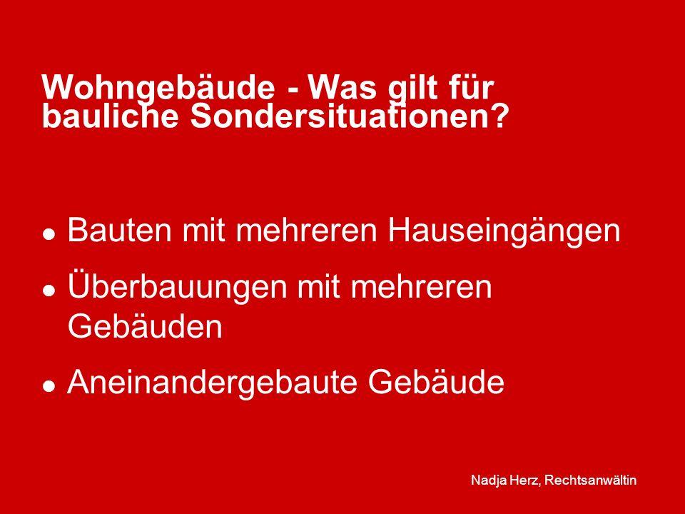 Nadja Herz, Rechtsanwältin Wohngebäude - Was gilt für bauliche Sondersituationen.