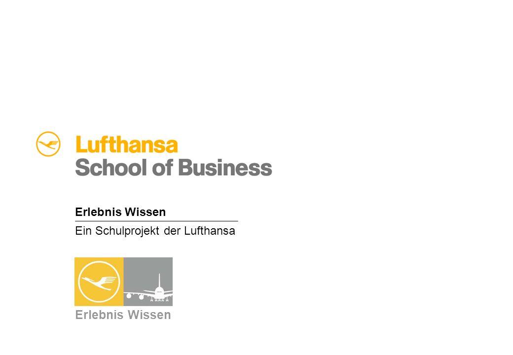 Erlebnis Wissen Ein Schulprojekt der Lufthansa Erlebnis Wissen
