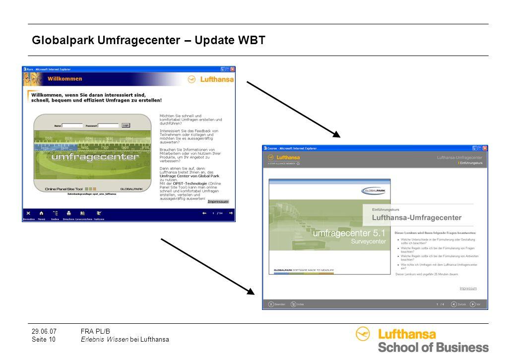 29.06.07FRA PL/B Seite 10Erlebnis Wissen bei Lufthansa Globalpark Umfragecenter – Update WBT