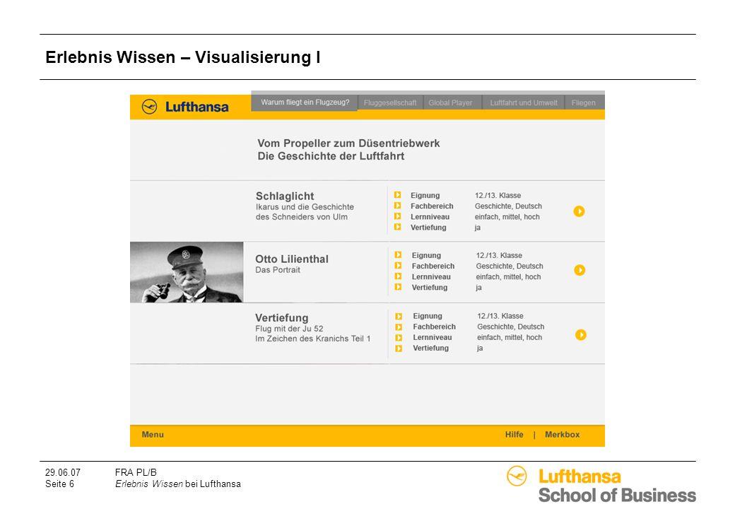 29.06.07FRA PL/B Seite 6Erlebnis Wissen bei Lufthansa Erlebnis Wissen – Visualisierung I