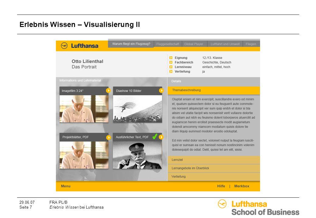 29.06.07FRA PL/B Seite 7Erlebnis Wissen bei Lufthansa Erlebnis Wissen – Visualisierung II
