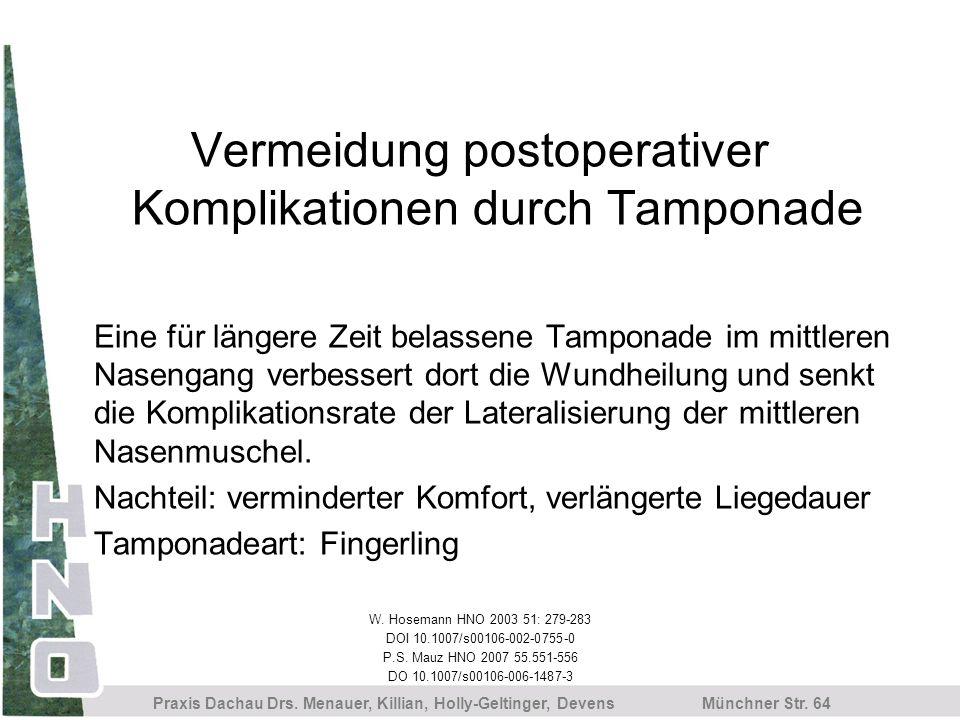 Münchner Str. 64 Praxis Dachau Drs. Menauer, Killian, Holly-Geltinger, Devens Vermeidung postoperativer Komplikationen durch Tamponade Eine für länger