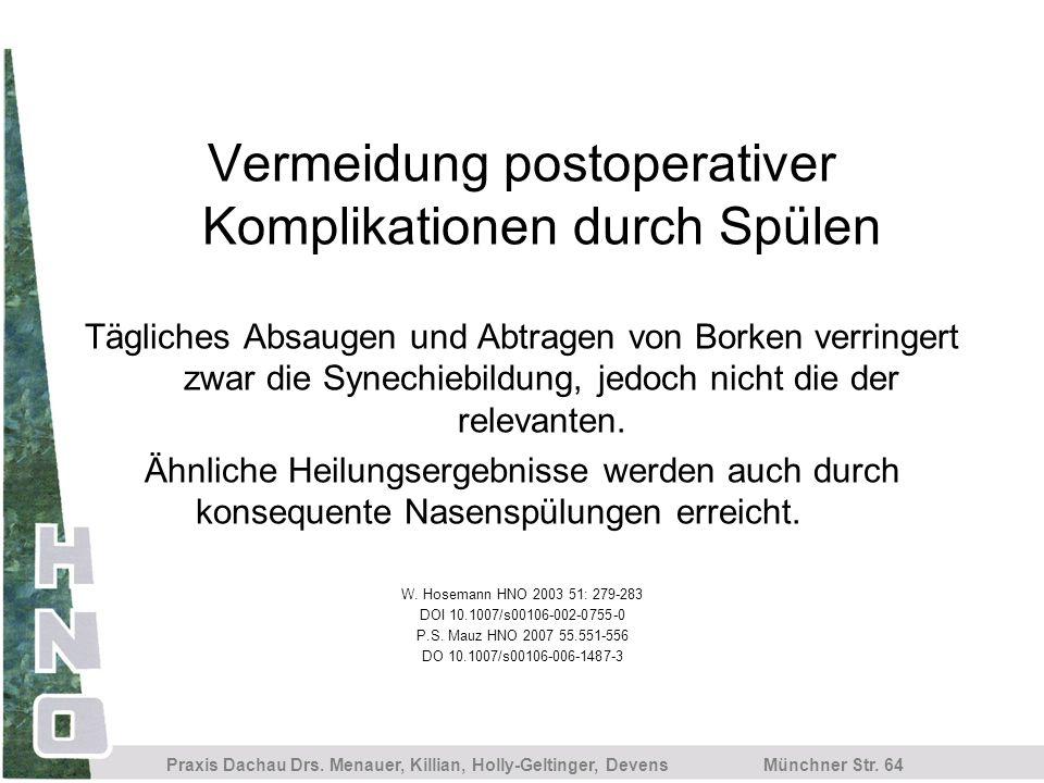 Münchner Str. 64 Praxis Dachau Drs. Menauer, Killian, Holly-Geltinger, Devens Vermeidung postoperativer Komplikationen durch Spülen Tägliches Absaugen