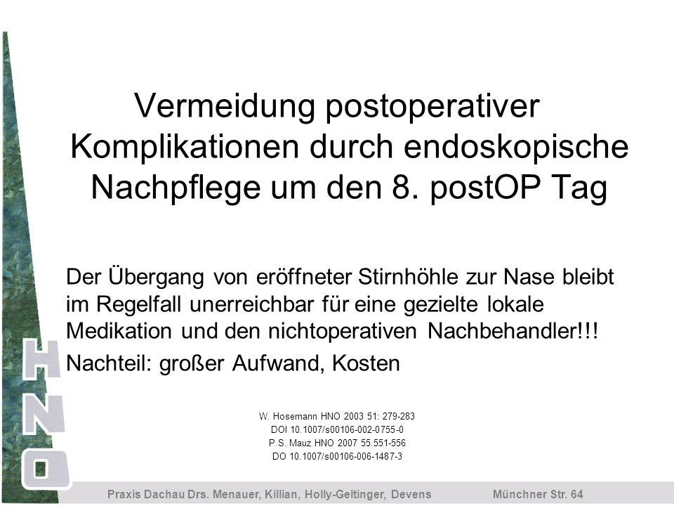 Münchner Str. 64 Praxis Dachau Drs. Menauer, Killian, Holly-Geltinger, Devens Vermeidung postoperativer Komplikationen durch endoskopische Nachpflege