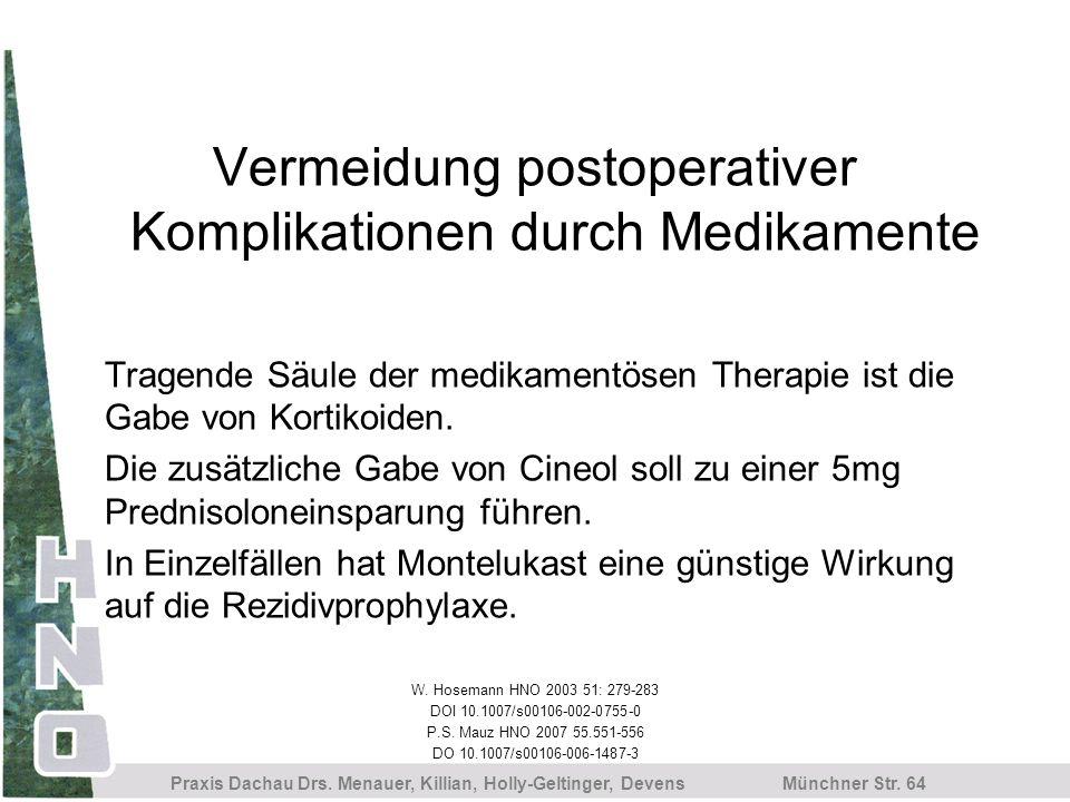 Münchner Str. 64 Praxis Dachau Drs. Menauer, Killian, Holly-Geltinger, Devens Vermeidung postoperativer Komplikationen durch Medikamente Tragende Säul