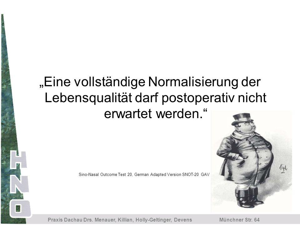 Münchner Str. 64 Praxis Dachau Drs. Menauer, Killian, Holly-Geltinger, Devens Eine vollständige Normalisierung der Lebensqualität darf postoperativ ni