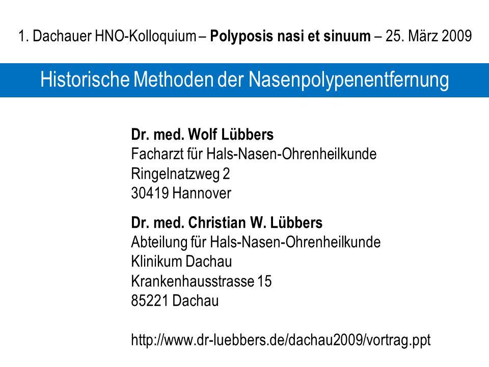 Dr. med. Wolf Lübbers Facharzt für Hals-Nasen-Ohrenheilkunde Ringelnatzweg 2 30419 Hannover Dr. med. Christian W. Lübbers Abteilung für Hals-Nasen-Ohr