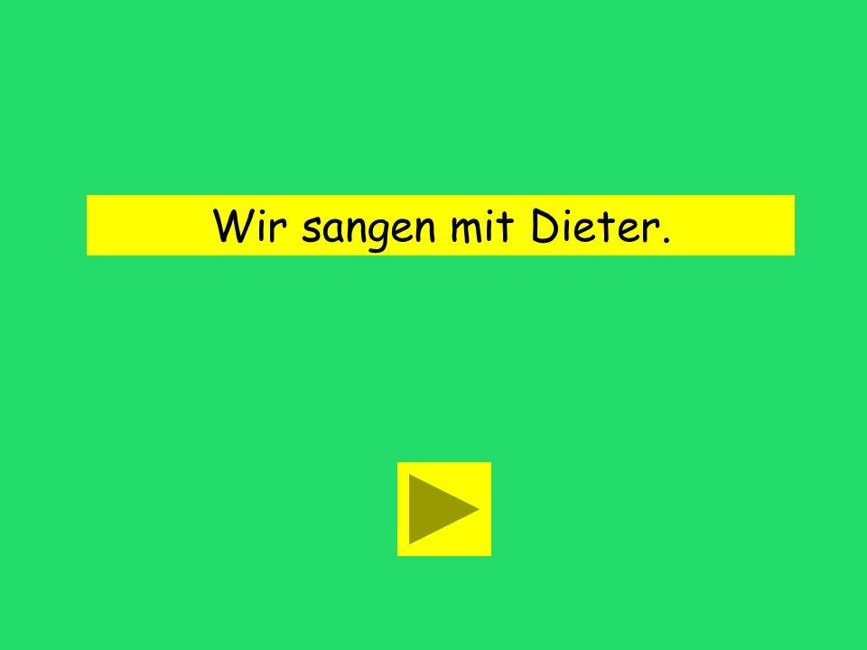 Wir singen mit Dieter. sang sangengesungen