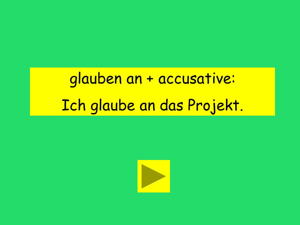 glauben an + case accusative dative