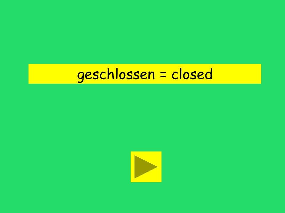 Der Laden ist geschlossen. open closedrenovated