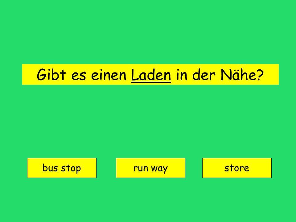 Gibt es einen Laden in der Nähe? bus stop run waystore