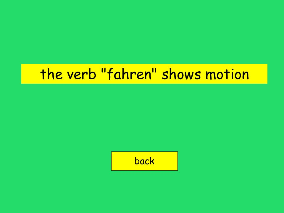 the verb fahren shows motion back