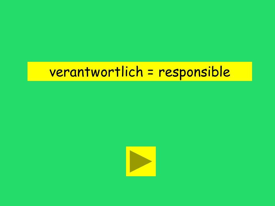 Er ist auch verantwortlich talkative responsiblerejected