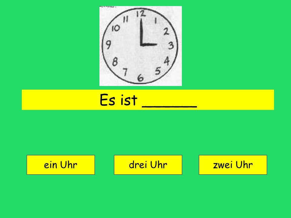 Es ist ______ ein Uhr drei Uhrzwei Uhr