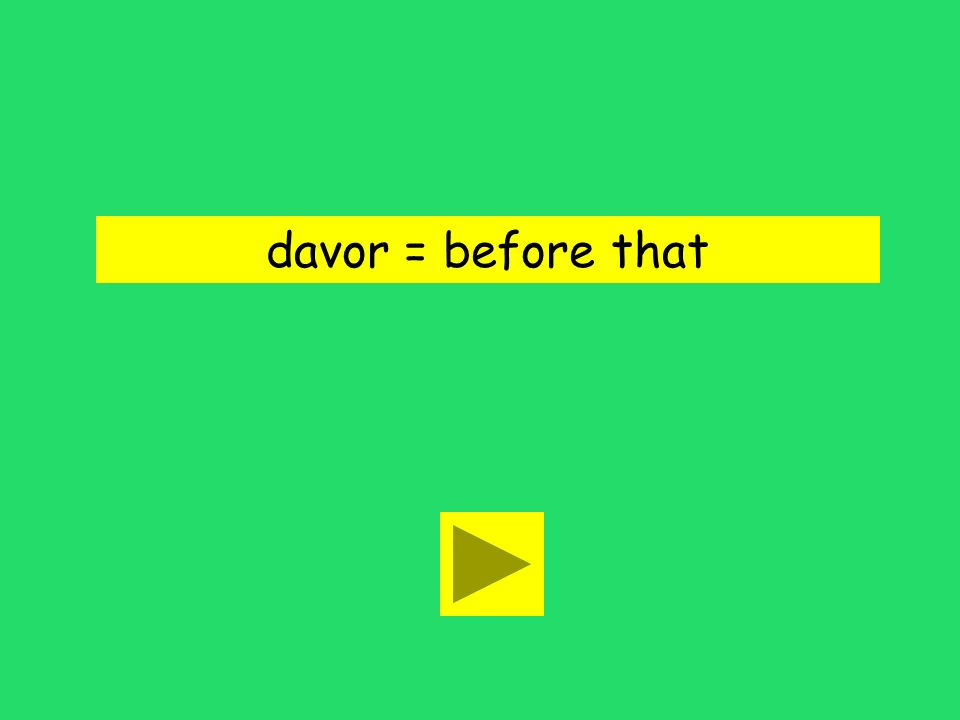 Davor esse ich. with that before thaton that