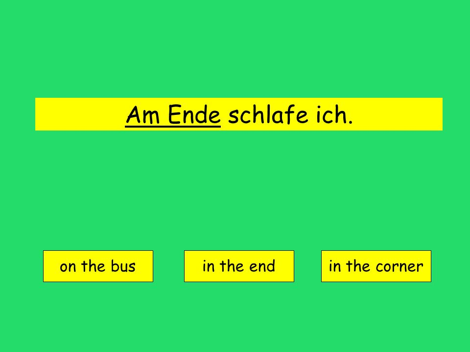 Am Ende schlafe ich. on the bus in the endin the corner