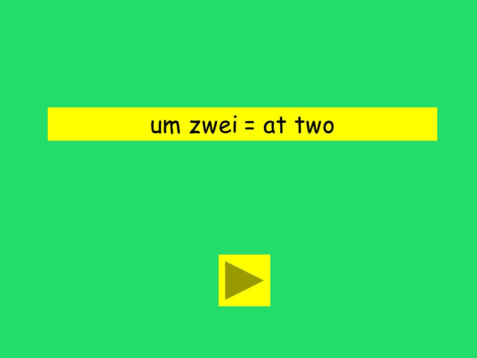um zwei = at two
