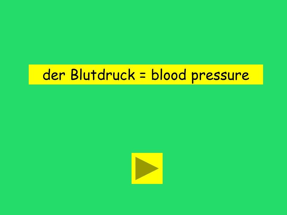 Mein Blutdruck ist ziemlich hoch. boiling point blood typeblood pressure
