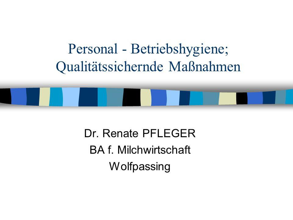 Personal - Betriebshygiene; Qualitätssichernde Maßnahmen Dr.