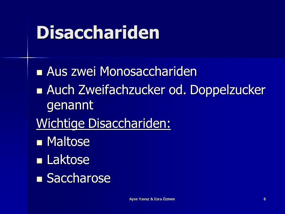 8 Disacchariden Aus zwei Monosacchariden Auch Zweifachzucker od. Doppelzucker genannt Wichtige Disacchariden: Maltose Laktose Saccharose