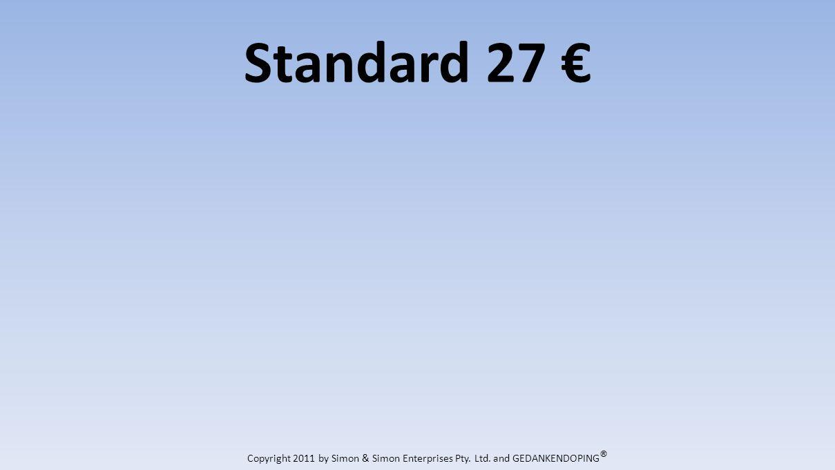 Standard 27 Copyright 2011 by Simon & Simon Enterprises Pty. Ltd. and GEDANKENDOPING ®