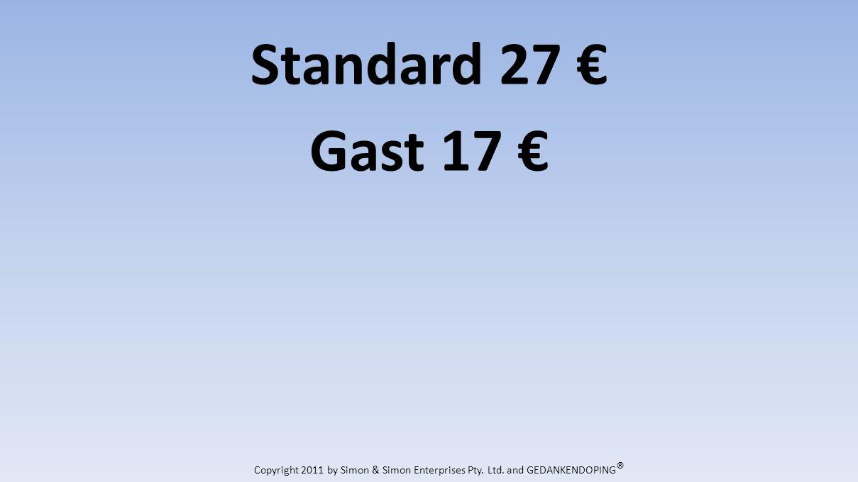 Standard 27 Gast 17 Copyright 2011 by Simon & Simon Enterprises Pty. Ltd. and GEDANKENDOPING ®