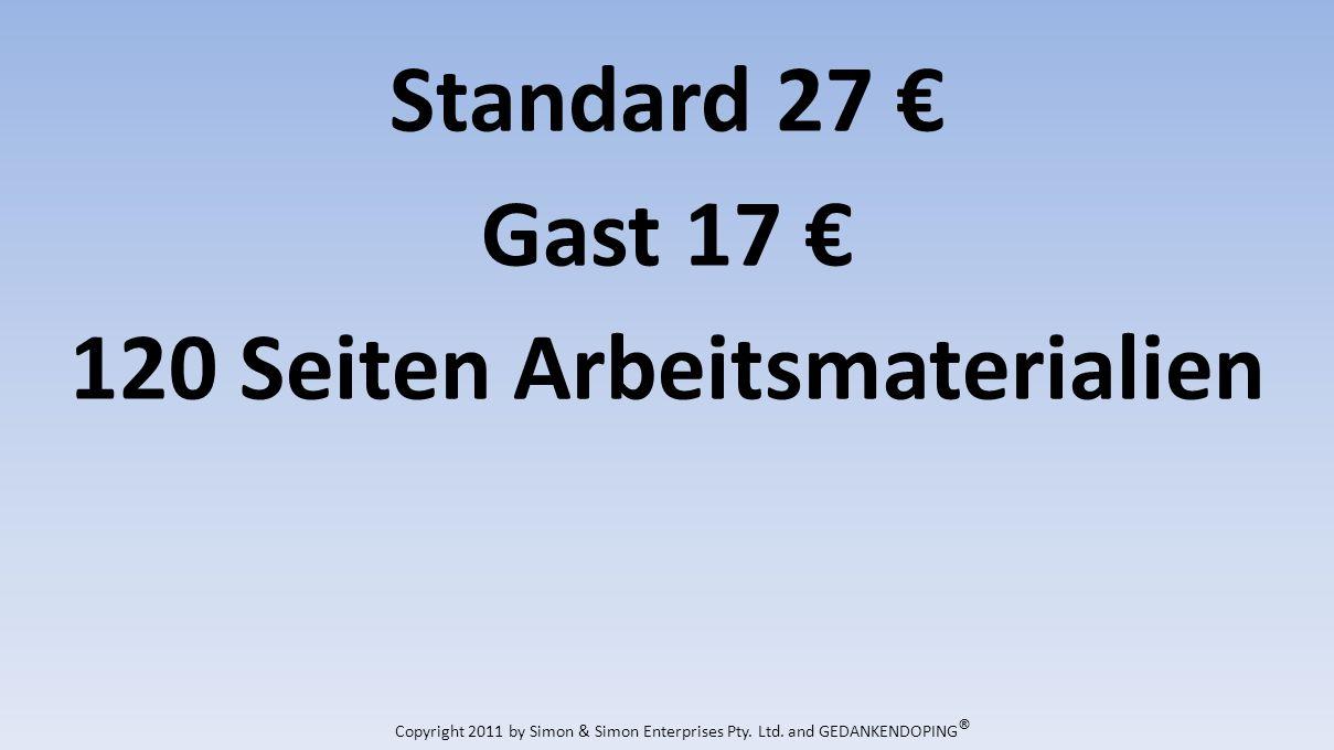 Standard 27 Gast 17 120 Seiten Arbeitsmaterialien Copyright 2011 by Simon & Simon Enterprises Pty.