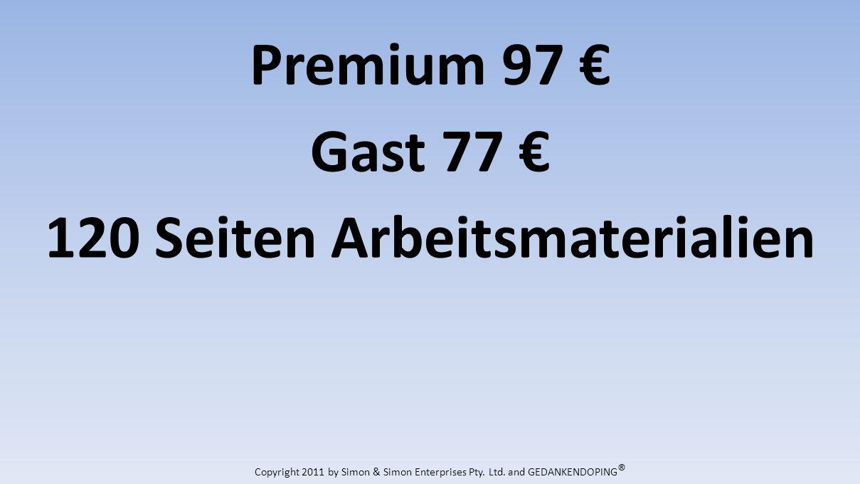 Premium 97 Gast 77 120 Seiten Arbeitsmaterialien Copyright 2011 by Simon & Simon Enterprises Pty.