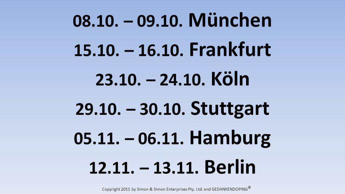 08.10. – 09.10. München 15.10. – 16.10. Frankfurt 23.10.