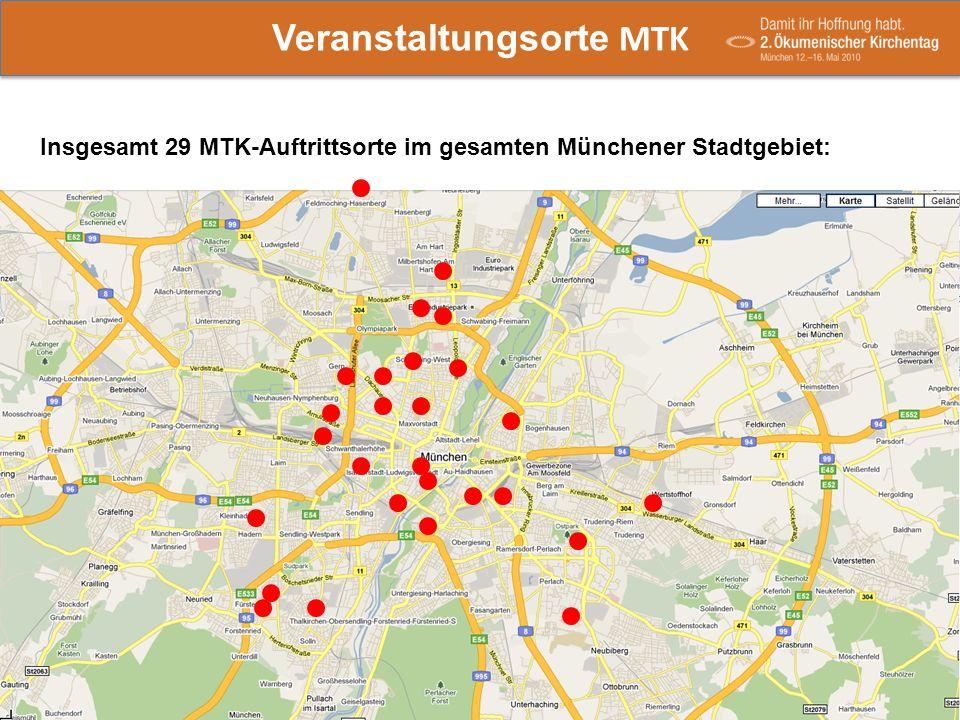 Veranstaltungsorte MTK Insgesamt 29 MTK-Auftrittsorte im gesamten Münchener Stadtgebiet: