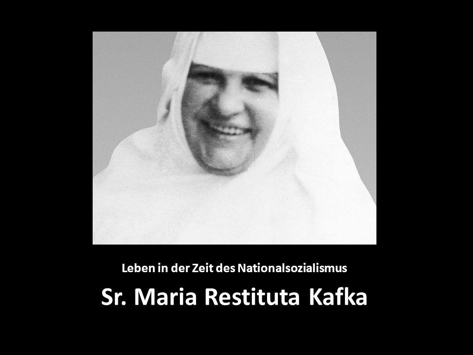 Leben in der Zeit des Nationalsozialismus Sr. Maria Restituta Kafka