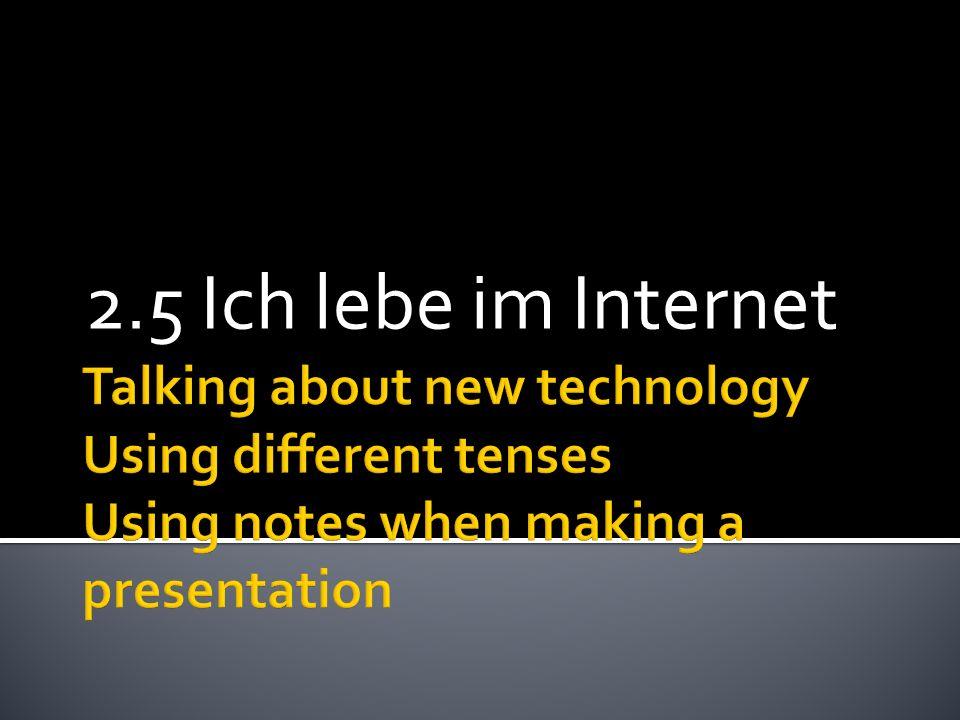 2.5 Ich lebe im Internet