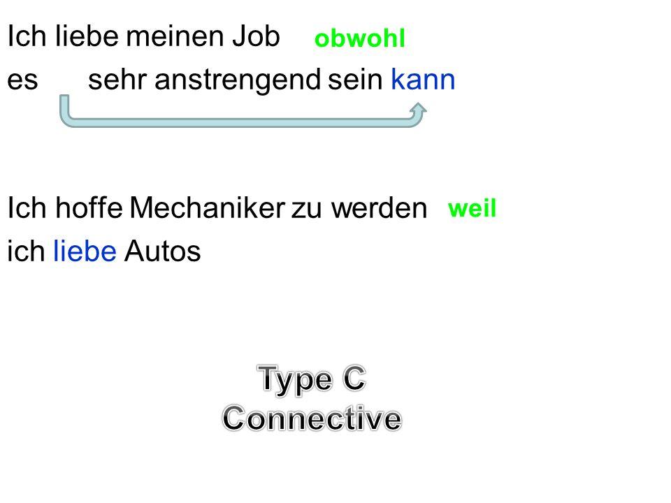 Ich liebe meinen Job es sehr anstrengend sein kann Ich hoffe Mechaniker zu werden ich Autos liebe obwohl weil