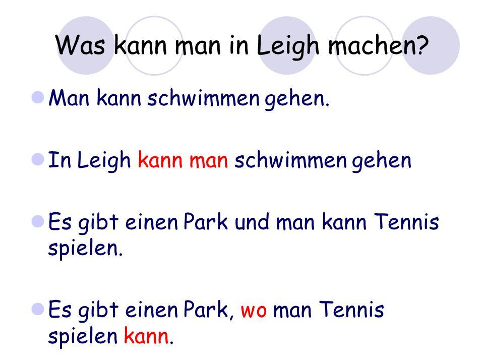 Was kann man in Leigh machen. Man kann schwimmen gehen.