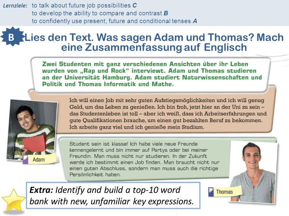 Lies den Text. Was sagen Adam und Thomas.