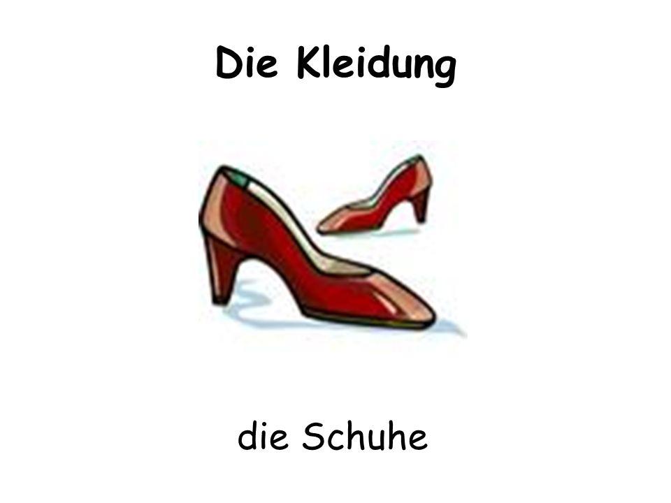 Die Kleidung die Schuhe