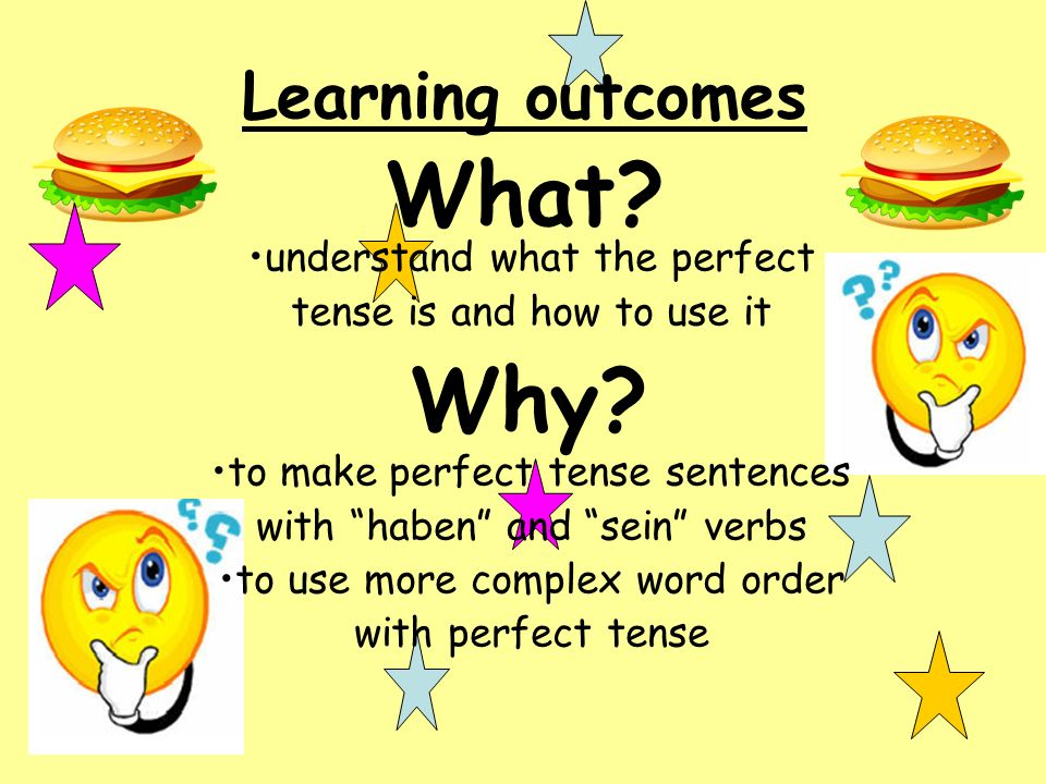 understand what the perfect tense is and how to use it to make perfect tense sentences with haben and sein verbs to use more complex word order with p