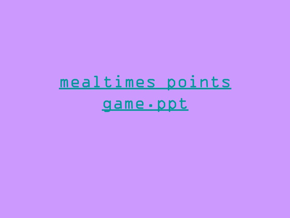 mealtimes points game.ppt
