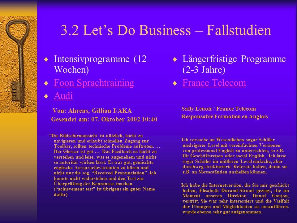 3.2 Lets Do Business – Fallstudien Intensivprogramme (12 Wochen) Foon Sprachtraining Audi Von: Ahrens, Gillian I/AKA Gesendet am: 07.
