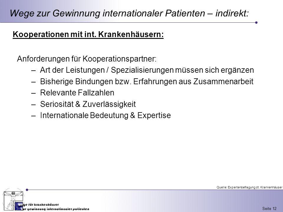 Seite 12 Anforderungen für Kooperationspartner: –Art der Leistungen / Spezialisierungen müssen sich ergänzen –Bisherige Bindungen bzw. Erfahrungen aus