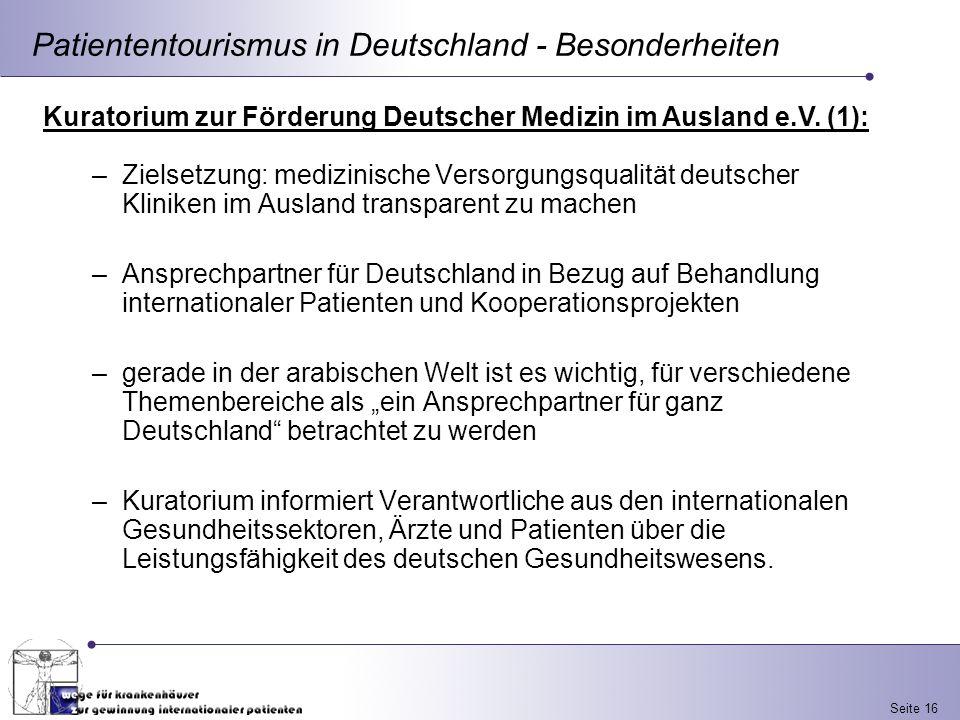 Seite 16 Patiententourismus in Deutschland - Besonderheiten Kuratorium zur Förderung Deutscher Medizin im Ausland e.V. (1): –Zielsetzung: medizinische