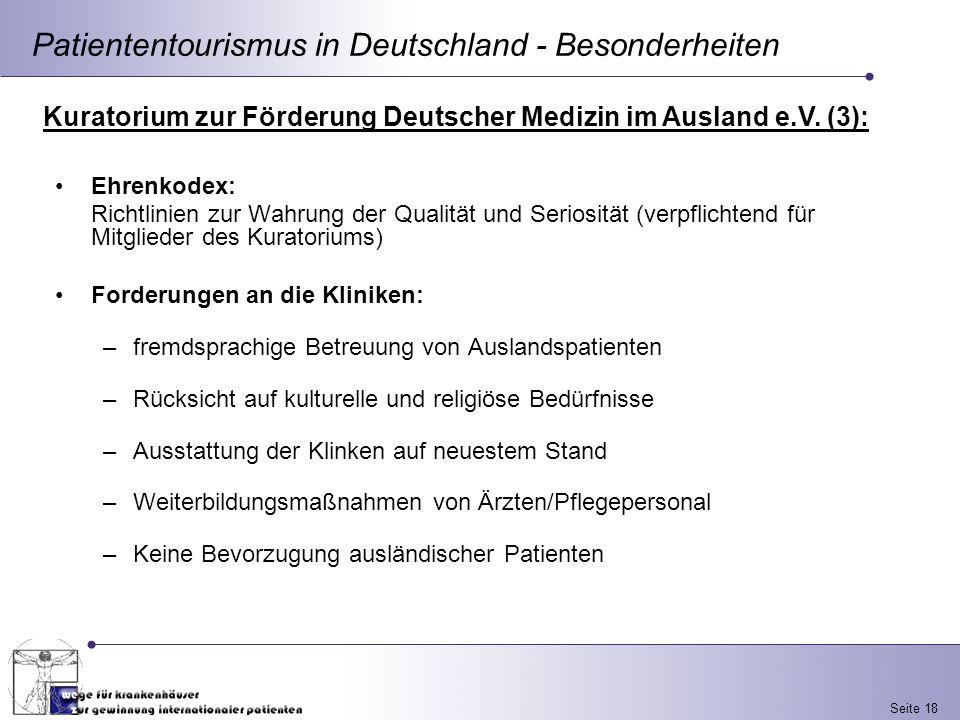 Seite 18 Patiententourismus in Deutschland - Besonderheiten Kuratorium zur Förderung Deutscher Medizin im Ausland e.V. (3): Ehrenkodex: Richtlinien zu