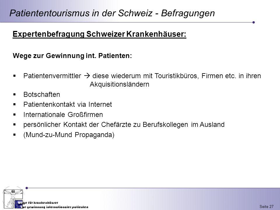 Seite 27 Patiententourismus in der Schweiz - Befragungen Expertenbefragung Schweizer Krankenhäuser: Wege zur Gewinnung int. Patienten: Patientenvermit