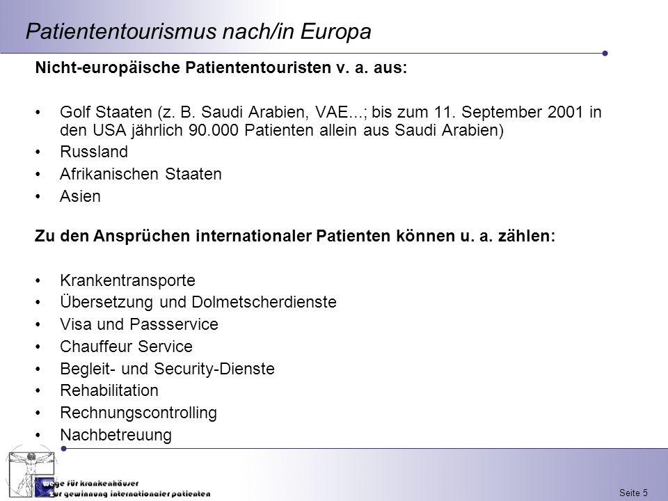 Seite 5 Nicht-europäische Patiententouristen v. a. aus: Golf Staaten (z. B. Saudi Arabien, VAE...; bis zum 11. September 2001 in den USA jährlich 90.0