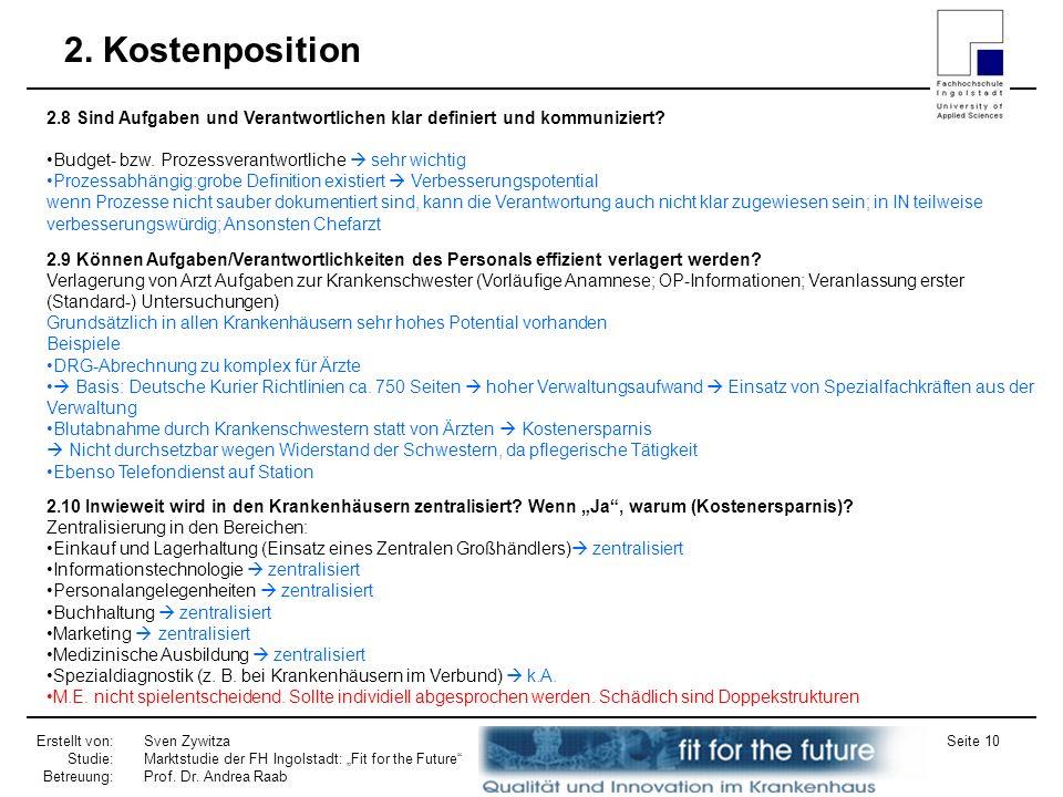 Erstellt von: Studie: Betreuung: Sven Zywitza Marktstudie der FH Ingolstadt: Fit for the Future Prof. Dr. Andrea Raab Seite 10 2. Kostenposition 2.8 S