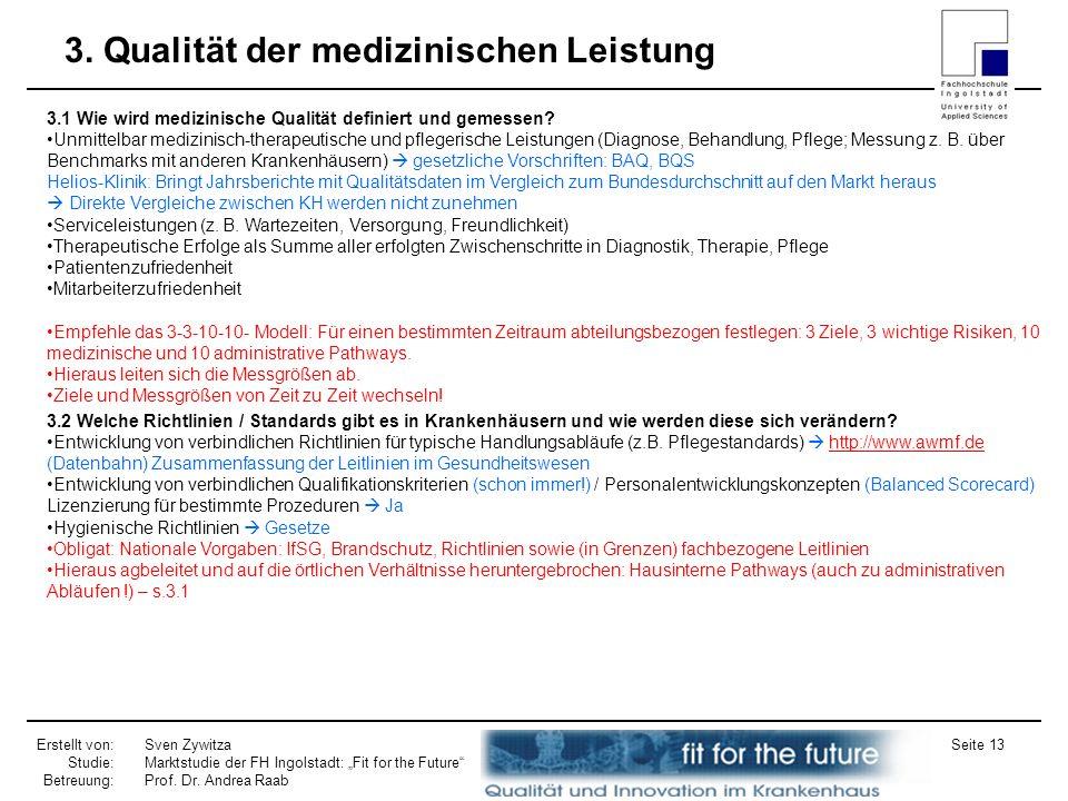 Erstellt von: Studie: Betreuung: Sven Zywitza Marktstudie der FH Ingolstadt: Fit for the Future Prof. Dr. Andrea Raab Seite 13 3. Qualität der medizin
